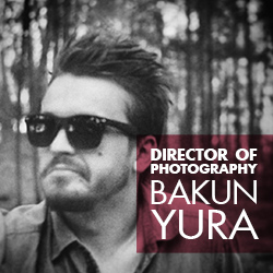 Director of Photography — Yura Bakun